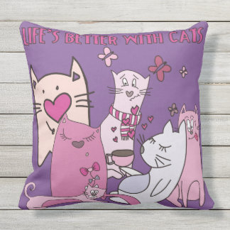 Life's Better With Cats Animals Kittens Cat Lady Outdoor Cushion