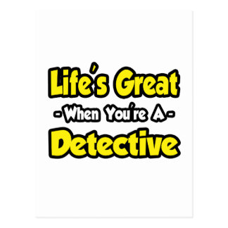 Life's Great When You're a Detective Postcard