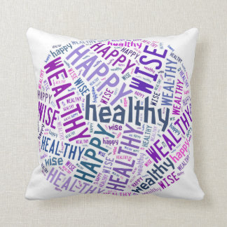 Lifetime Mantra: Happy Healthy Wise Wealthy Throw Pillow