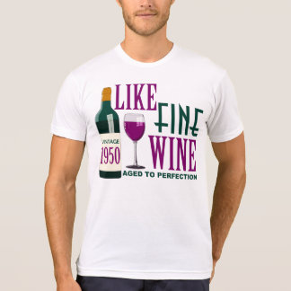 LIKE Fine WINE aged to PERFECTION Vintage 1950 Tshirt