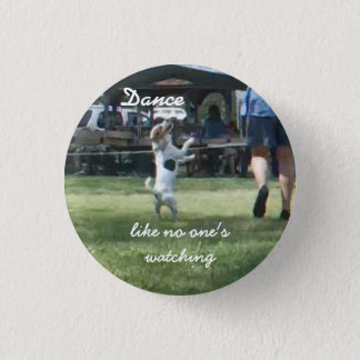 Like no one's watching (+) 3 cm round badge