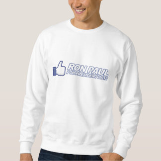 Like Ron Paul - 2012 election president vote Pullover Sweatshirts