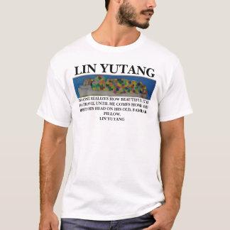 Lin Yutang  Quote on Travel  - T-Shirt