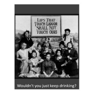 Lips That Touch Liquor Shall Not Touch Ours Postcard