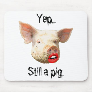 Lipstick on a Pig Mouse Pad