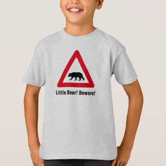 Little Bear! Beware! Road sign T-Shirt