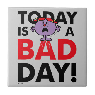 Little Miss Naughty | Today is a Bad Day Tile