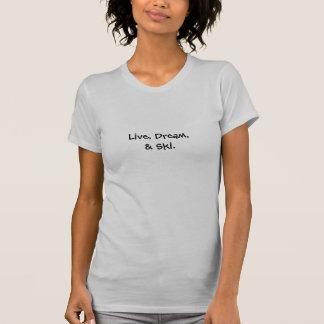 Live, Dream, & Ski T-Shirt