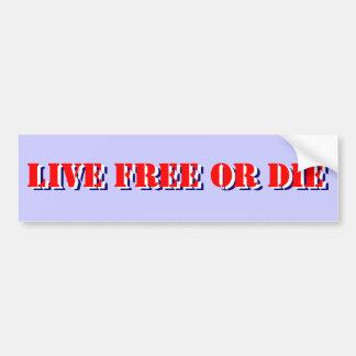LIVE FREE OR DIE CAR BUMPER STICKER