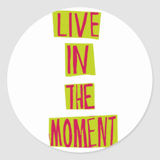 Live in the moment! sticker