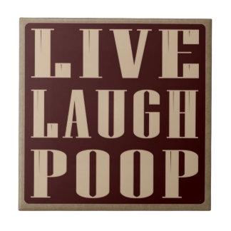 Live laugh poop humor saying tile