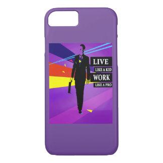 Live like a kid Work like a pro iphone case