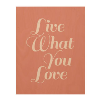 Live Love Typography Quotes Gift Salmon Wood Canvases