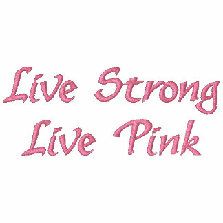 Live Strong Live Pink