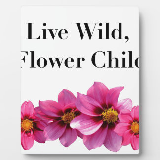 Live Wild Flower Child Plaque