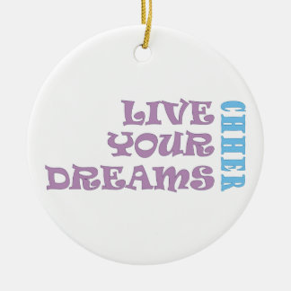 Live Your Cheer Dreams Christmas Ornament