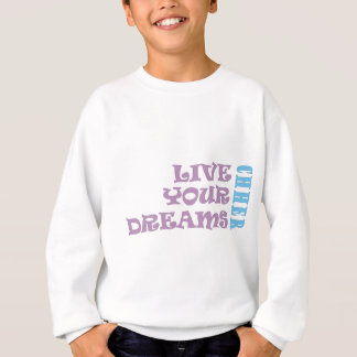 Live Your Cheer Dreams Sweatshirt