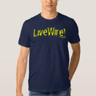 LiveWire! T Shirts