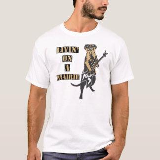Livin' on a prairie T-Shirt