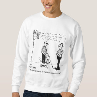 Living Up to Fan Expectations Sweatshirt