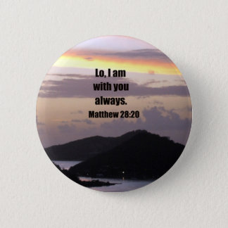 Lo, I am with you always. 6 Cm Round Badge