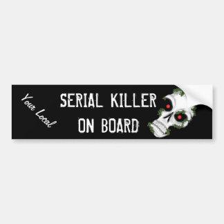 Local Serial Killer Bumper Sticker Car Bumper Sticker