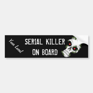 Local Serial Killer Bumper Sticker