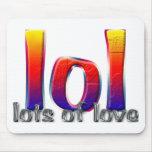 LOL (Lots of Love) Mousepad