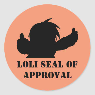 Loli seal of approval round sticker