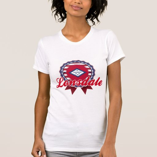 Lonsdale, AR Tee Shirt
