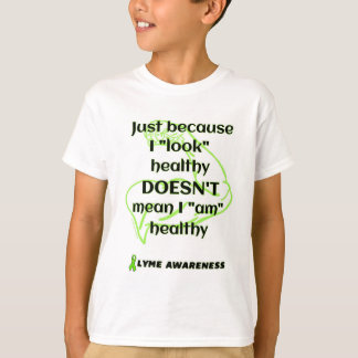 """Look"" healthy/Muscle...Lyme T-Shirt"