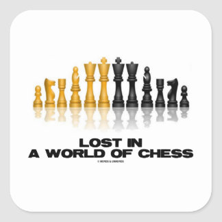 Lost In A World Of Chess (Reflective Chess Set) Square Sticker
