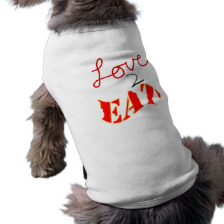 Love-2-Eat Pet Shirt