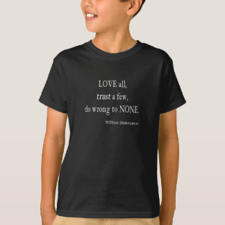 Love All Trust Few Wrong None Shakespeare Quote T Shirts
