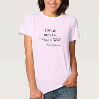 Love All Trust Few Wrong None Shakespeare Quote Tees