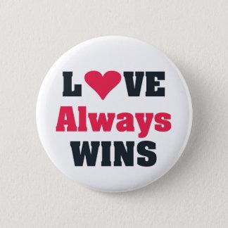 Love Always Wins 6 Cm Round Badge