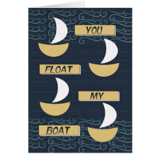 love and romance card - you float my boat yachts