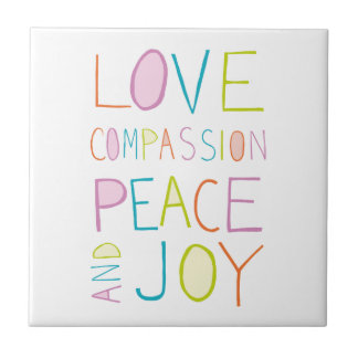 Love, Compassion, Peace, Joy Small Square Tile