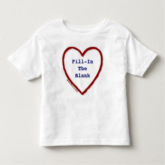 Love (Fill-In-The-Blank) Tee Shirt