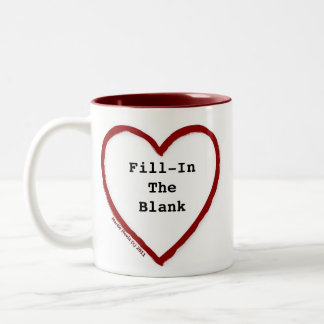 Love (Fill-In-The-Blank) Two-Tone Mug