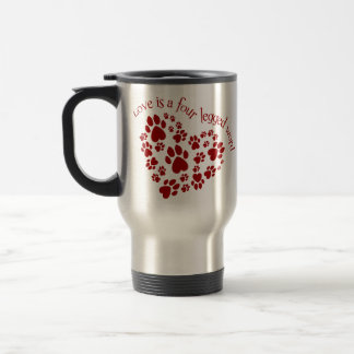 Love is a four legged word stainless steel travel mug