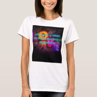 LOVE IS LIKE A FRAUD T-Shirt