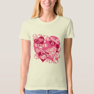 Love is Poison Tee Shirt