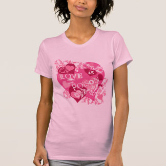 Love is Poison T-shirt