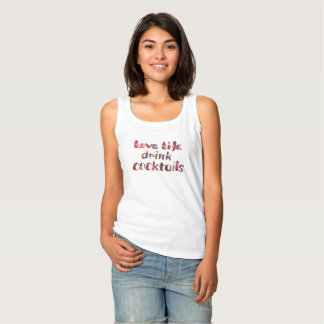 Love life, drink cocktails Tank Top