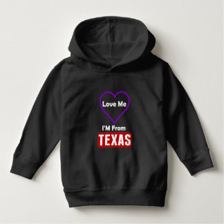 Love Me, I'M From Texas Hoodie