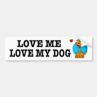 Love Me Love My Dog Bumper Sticker