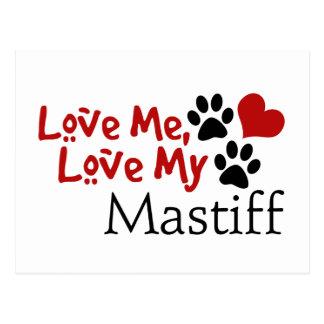 Love Me, Love My Mastiff Postcard