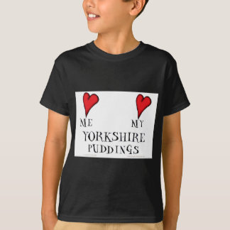 love me love my yorkshire puddings, tony fernandes T-Shirt