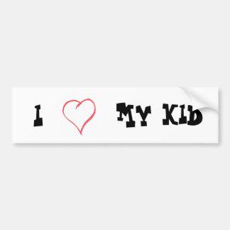 Love My Kid Bumper Sticker